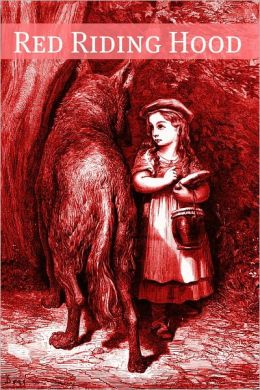 Red Riding Hood: A Collection of Little Red Riding Hood Fairy Tales