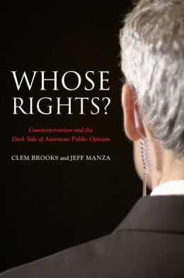 Whose Rights?: Counterterrorism and the Dark Side of American Public Opinion