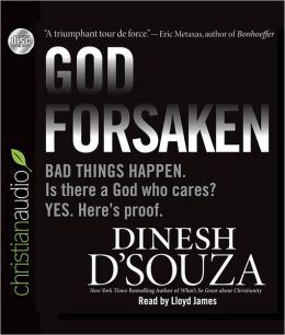Godforsaken: Bad Things Happen. Is there a God who cares? Yes. Here's proof.