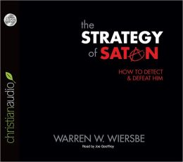 The Strategy of Satan: How to Detect and Defeat Him