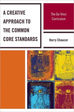 A Creative Approach to the Common Core Standards: The Da Vinci Curriculum