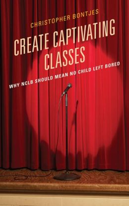 Create Captivating Classes: Why NCLB Should Mean No Child Left Bored