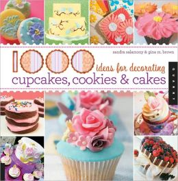 1,000 Ideas for Decorating Cupcakes, Cookies & Cakes