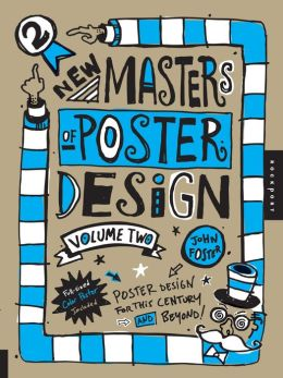 New Masters of Poster Design, Volume 2: Poster Design for This Century and Beyond (PagePerfect NOOK Book)