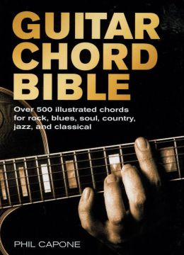 Guitar Chord Bible: Over 500 Illustrated Chords for Rock, Blues, Soul, Country, Jazz, and Classical (PagePerfect NOOK Book)