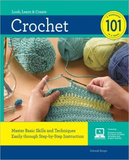 Crochet 101: Master Basic Skills and Techniques Easily through Step-by-Step Instruction (PagePerfect NOOK Book)