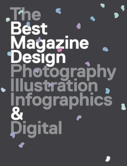 47th Publication Design Annual: The Best Magazine Design: Photography, Illustration, Infographics & Digital (PagePerfect NOOK Book)
