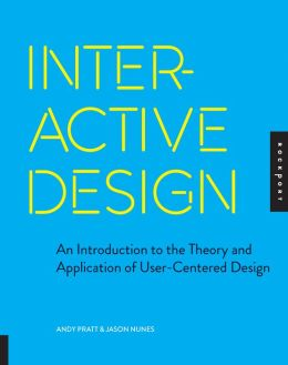 Interactive Design: An Introduction to the Theory and Application of User-centered Design (PagePerfect NOOK Book)