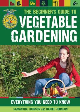 The Beginner's Guide to Vegetable Gardening: Everything You Need to Know (PagePerfect NOOK Book)