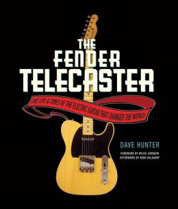 The Fender Telecaster: The Life and Times of the Electric Guitar That Changed the World (PagePerfect NOOK Book)