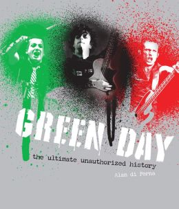 Green Day: The Ultimate Unauthorized History (PagePerfect NOOK Book)