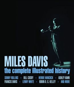 Miles Davis: The Complete Illustrated History (PagePerfect NOOK Book)
