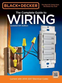Black & Decker Running New Wire: Current with 2011-2013 Electrical Codes
