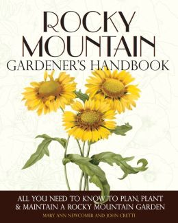 Rocky Mountain Gardener's Handbook: All You Need to Know to Plan (PagePerfect NOOK Book)
