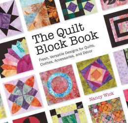 The Quilt Block Book: Fresh, Versatile Designs for Quilts, Clothes, Accessories, and Decor (PagePerfect NOOK Book)