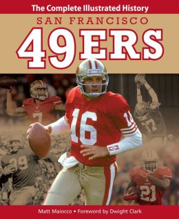 San Francisco 49ers: The Complete Illustrated History (PagePerfect NOOK Book)