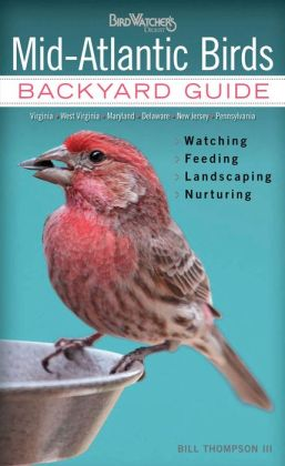 Mid-Atlantic Birds: Backyard Guide * Watching * Feeding * Landscaping * Nurturing - Virginia, West Virginia, Maryland, Delaware, New Jersey, and Pennsylvania (PagePerfect NOOK Book)