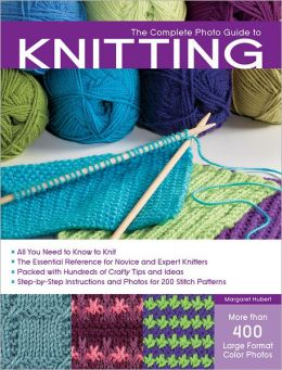 The Complete Photo Guide to Knitting (PagePerfect NOOK Book)
