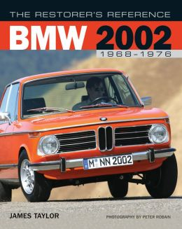 The Restorer's Reference BMW 2002 1968-1976 (PagePerfect NOOK Book)