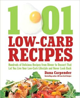 1001 Low-Carb Recipes: Hundreds of Delicious Recipes from Dinner to Dessert That Let You Live Your Low-Carb Lifestyle and Never Look Back (PagePerfect NOOK Book)