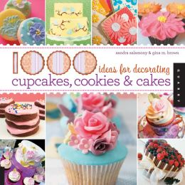 1000 Ideas for Decorating Cupcakes, Cookies and Cakes (PagePerfect NOOK Book)