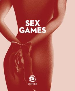 Sex Games Bible: More Erotic Activities Than You Could Possibly Imagine Trying (PagePerfect NOOK Book)