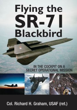 Flying the SR-71 Blackbird: Secret Operational Mission