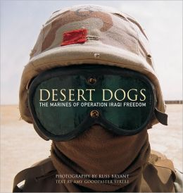 Desert Dogs: The Marines of Operation Iraq