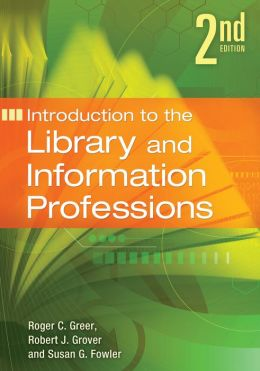Introduction to the Library and Information Professions: Second Edition