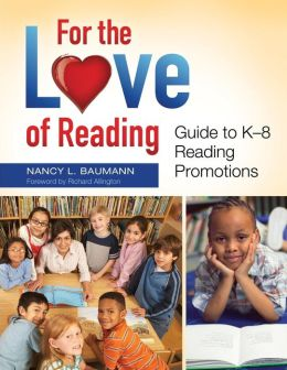 For the Love of Reading: Guide to K-8 Reading Promotions