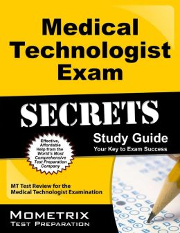 Medical Technologist Exam Secrets Study Guide