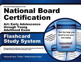 Flashcard Study System for the National Board Certification Art: Early Adolescence through Young Adulthood Exam