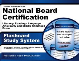 Flashcard Study System for the National Board Certification Literacy: Reading - Language Arts: Early and Middle Childhood Exam