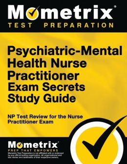 Family Psychiatric & Mental Health Nurse Practitioner Exam Secrets Study Guide