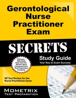 Gerontological Nurse Practitioner Exam Secrets Study Guide