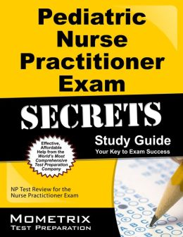 Pediatric Nurse Practitioner Exam Secrets Study Guide