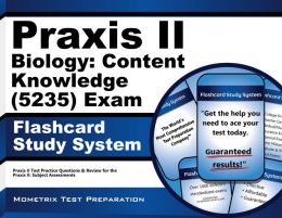 Praxis II Biology: Content Knowledge (0235) Exam Flashcard Study System