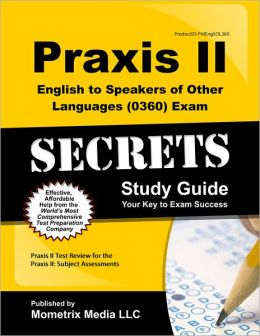 Praxis II English to Speakers of Other Languages (0360) Exam Secrets Study Guide