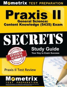 Praxis II General Science: Content Knowledge (0435) Exam Secrets Study Guide