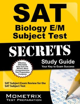 SAT Biology E/M Subject Test Secrets Study Guide