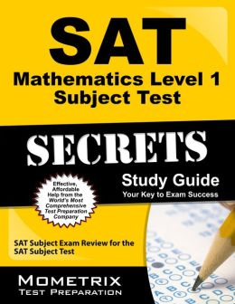 SAT Mathematics Level 1 Subject Test Secrets Study Guide