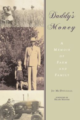 Daddy?s Money: A Memoir of Farm and Family