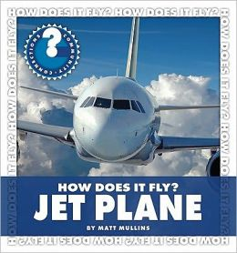 How Does It Fly? Jet Plane
