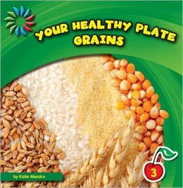 Your Healthy Plate - Grains