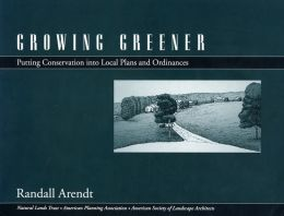 Growing Greener: Putting Conservation Into Local Plans And Ordinances