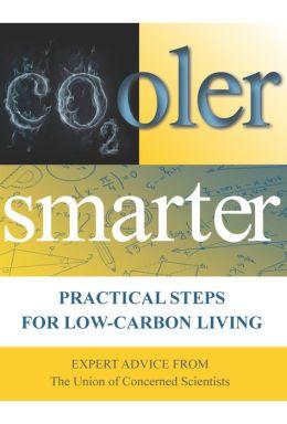 Cooler Smarter: Practical Steps for Low-Carbon Living