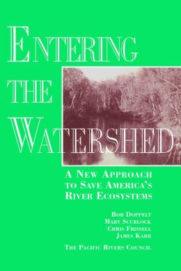 Entering the Watershed: A New Approach To Save America's River Ecosystems (PagePerfect NOOK Book)