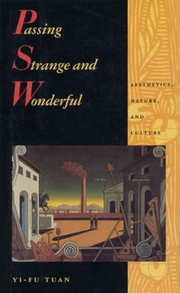 Passing Strange and Wonderful: Aesthetics Nature And Culture