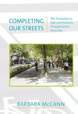 Completing Our Streets: The Transition to Safe and Inclusive Transportation Networks