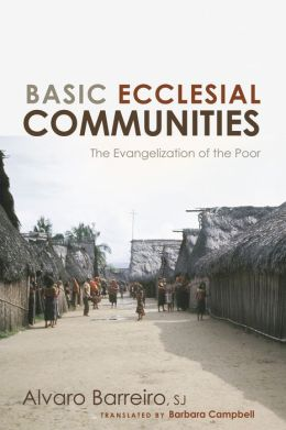 Basic Ecclesial Communities: The Evangelization of the Poor